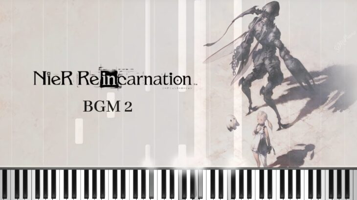 NieR Re[in]carnation – BGM 2 [Piano Cover] [Synthesia] ニーア リィンカーネーション (C=528Hz)
